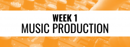Week 1 Music Production