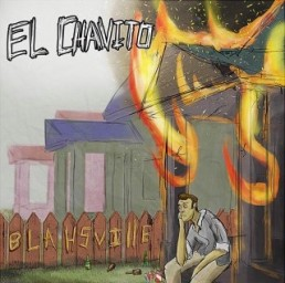 El Chavito - Welcome to Blahsville